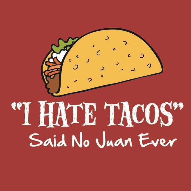 Tuesdays are for Tacos! 1 tacos daily after 9pm